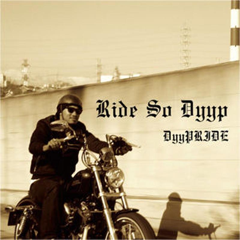 DyyPRIDE / RIDE SO DYYP [CD]