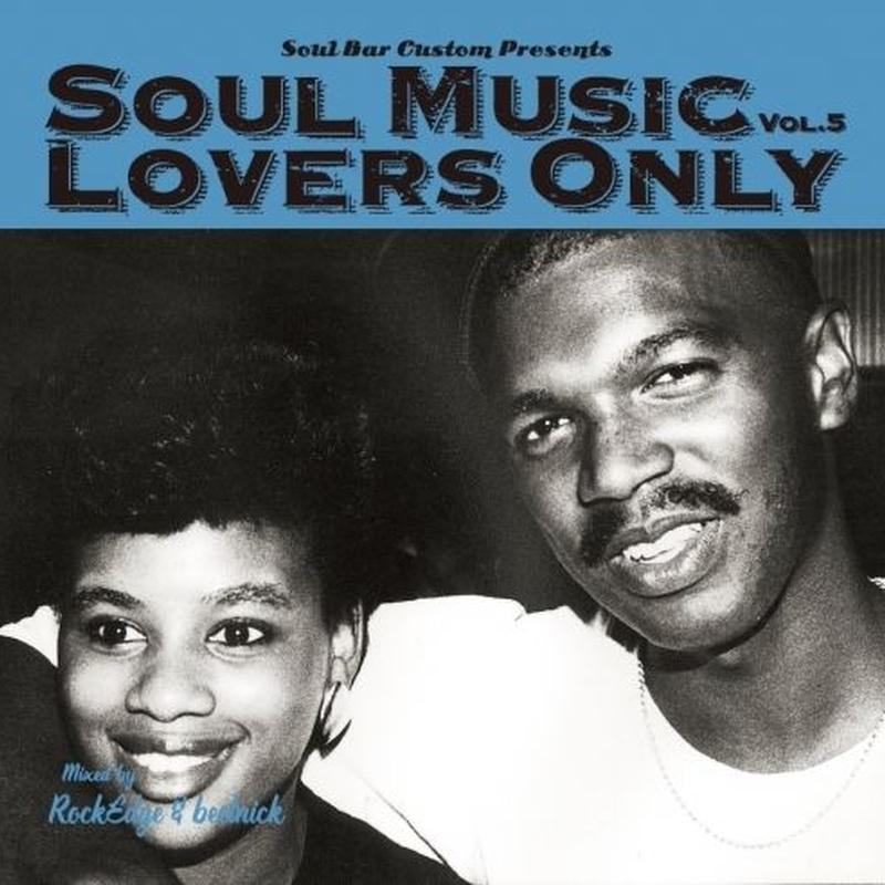 SOUL MUSIC LOVERS ONLY VOL.5 by ROCK EDGE & BEETNICK【ペラ紙表紙+クラフト紙スリーブ仕様】[MIX CD]