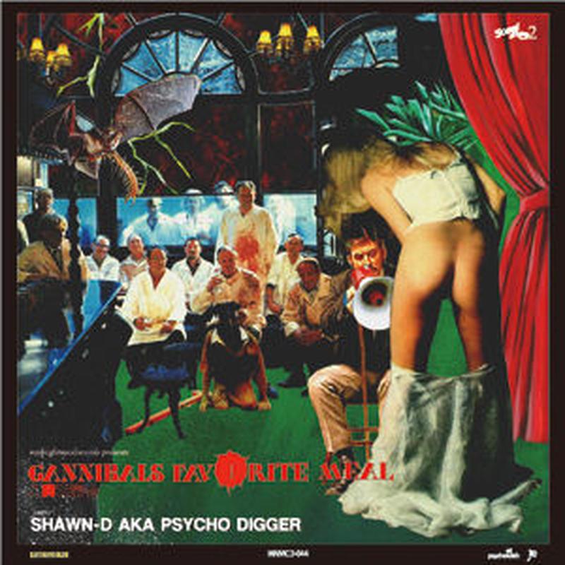 SHAWN-D a.k.a PSYCHO DIGGER/CANNIBALS FAVORITE MEAL [MIX CD]
