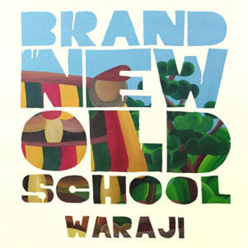 WARAJI / BRAND NEW OLD SCHOOL [CD]