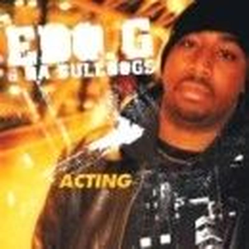EDO. G & DA BULLDOGS / ACTING [CD]