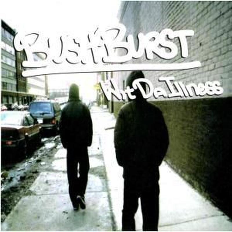 BUSHBURST (BUSHMIND+STARRBURST) / Wit Da Illness [CD]
