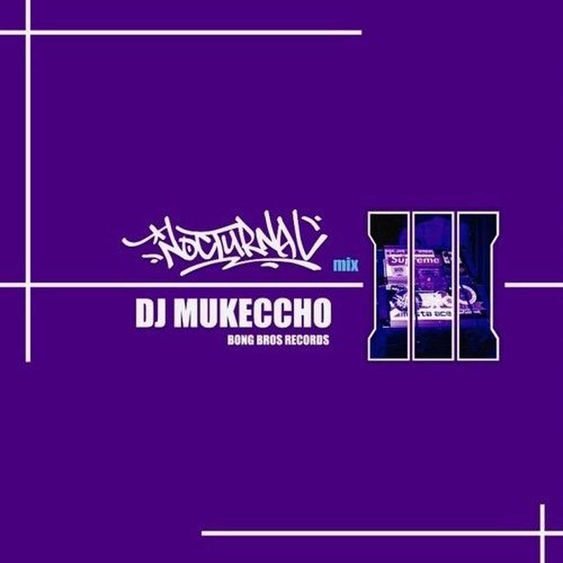 DJ MUKECCHO / NOCTURNAL 3 [MIX CD]