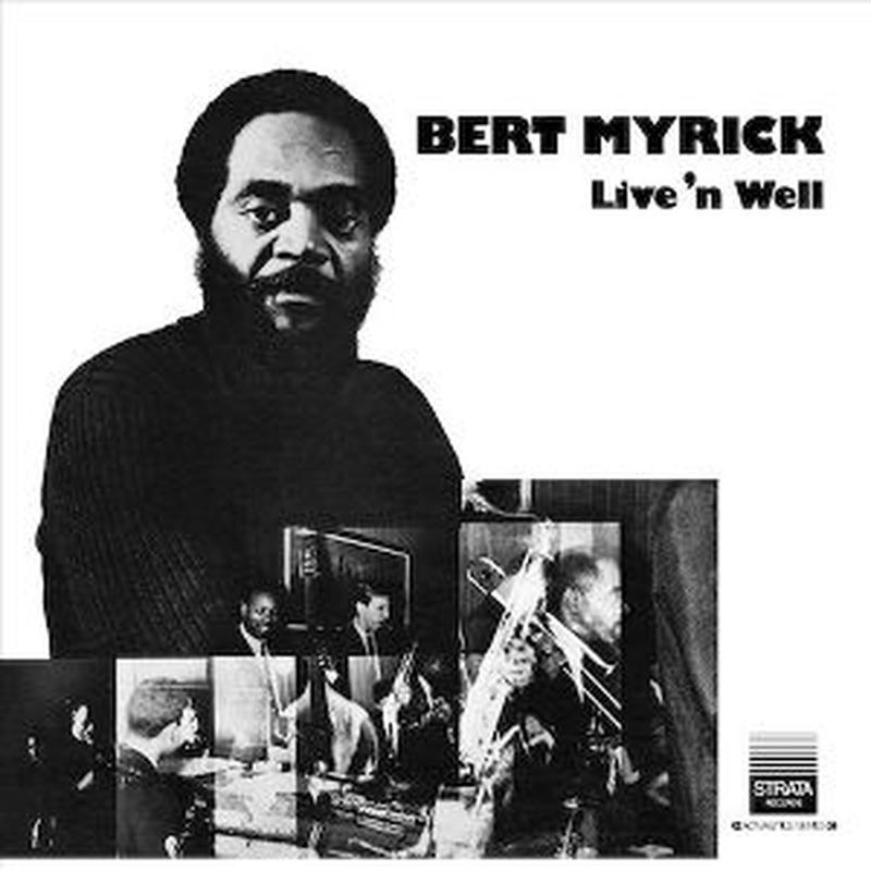 BERT MYRICK / LIVE 'N WELL [LP]