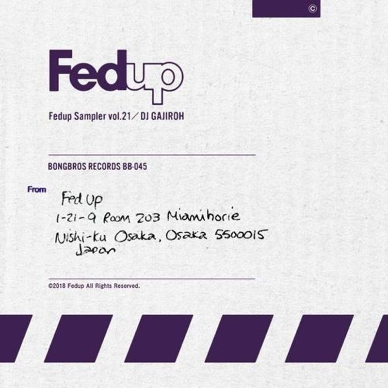 DJ GAJIROH / FED UP SAMPLER VOL.21 [MIX CD]