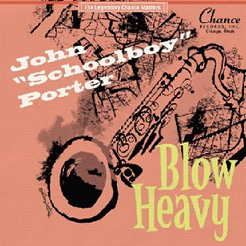 """JOHN """"SCHOOLBOY"""" PORTER / BLOW HEAVY [10inch]"""