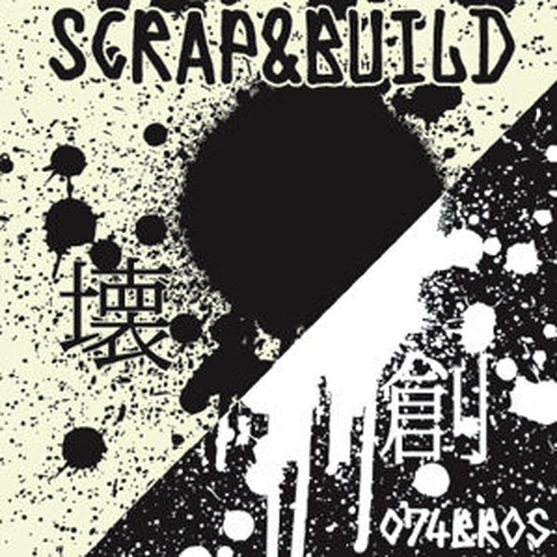 074BROS / SCRAP & BUILD [CD]
