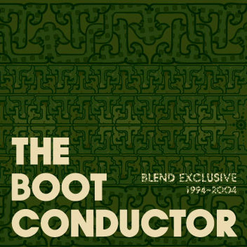 THE BOOT CONDUCTOR / BLEND EXCLUSIVE : 1994-2004 [CD]