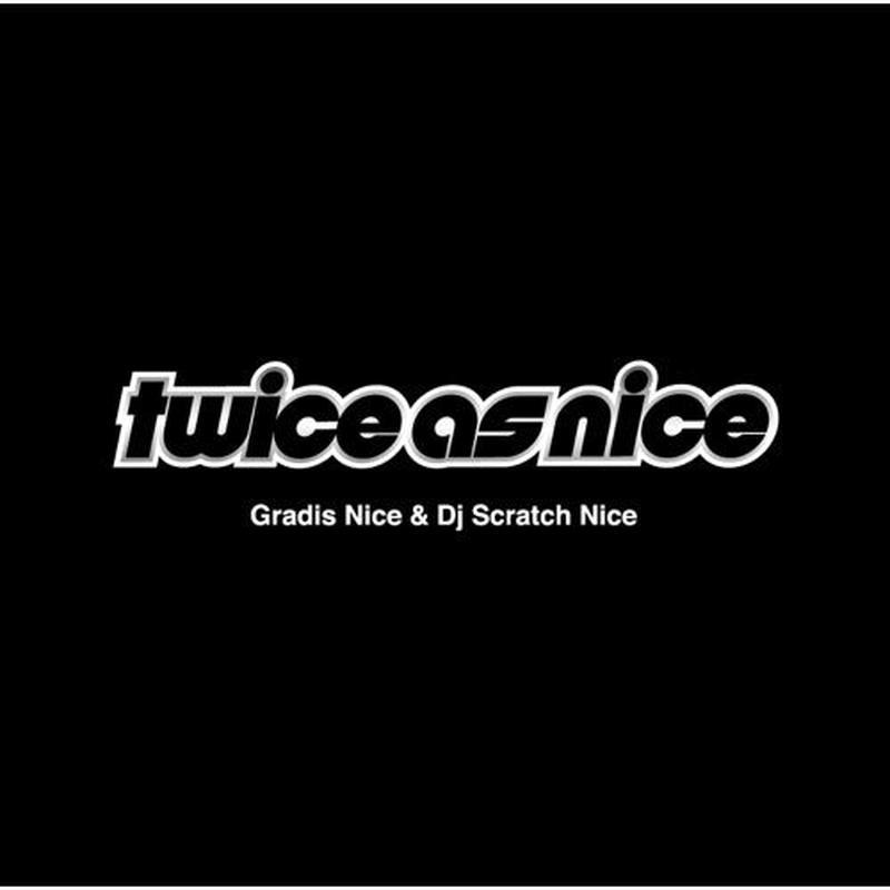 9/18 - GRADIS NICE & DJ SCRATCH NICE / Twice As Nice [LP]