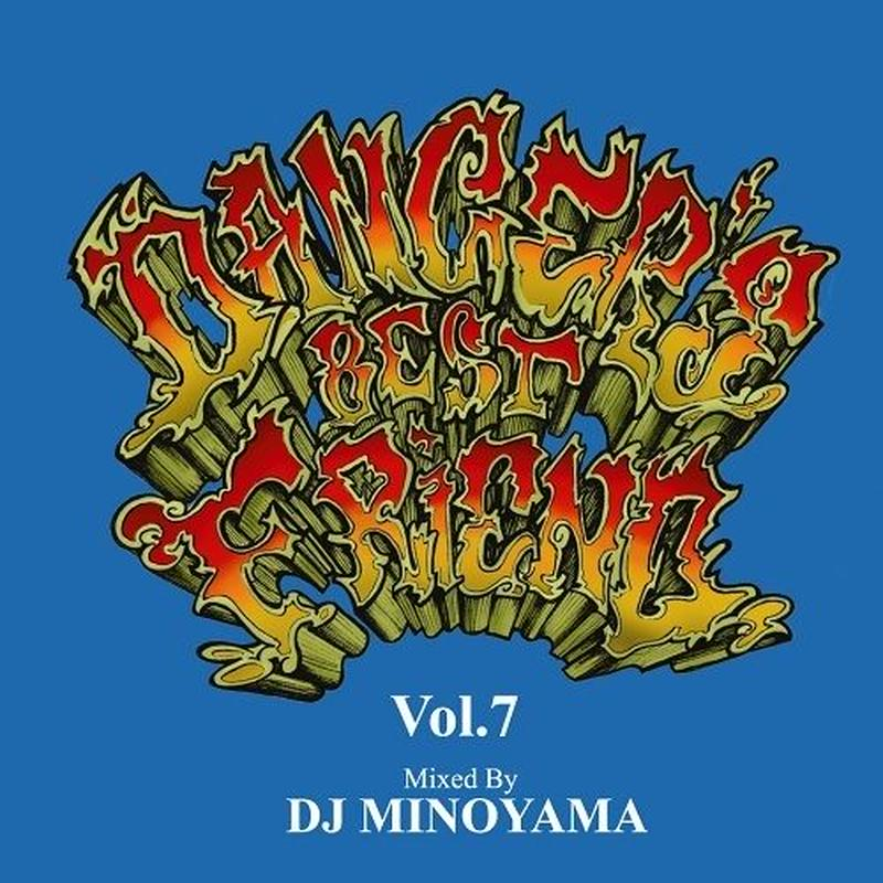 DJ MINOYAMA / DANCER'S BEST FRIEND Vol.7 [MIX CD]