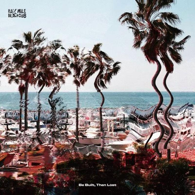 HALF MILE BEACH CLUB / Be Built, Then Lost [CD]