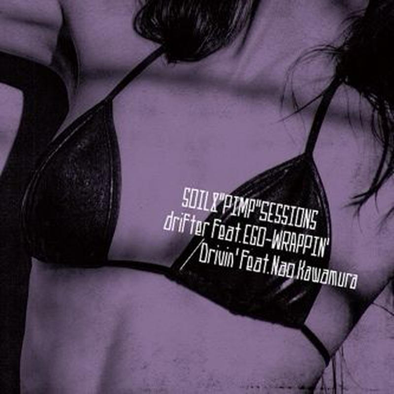 """SOIL & """"PIMP""""SESSIONS  - drifter feat. EGO-WRAPPIN' / Drivin' feat. Nao Kawamura [7INCH]"""