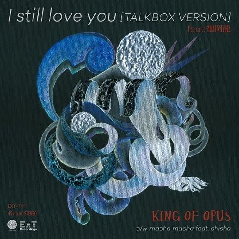 5/1 - KING OF OPUS / I still love you feat. 鶴岡龍 [7inch]