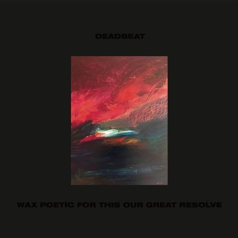 DEADBEAT / WAX POETIC FOR THIS OUR GREAT RESOLVE [CD]
