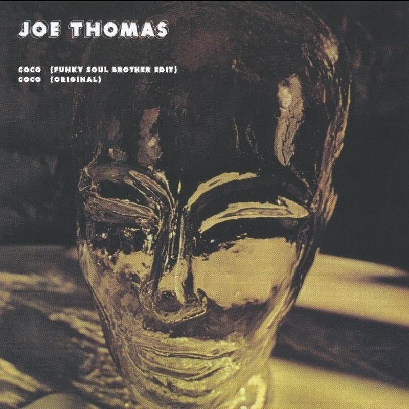 JOE THOMAS / Coco (Funky Soul Brother Edit) / Coco (Original) [7inch]