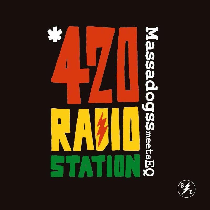 420RADIOSTATION 2 / MASSADOGSS meets EQ [MIX CD]