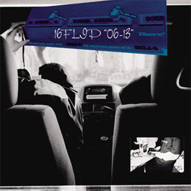 "16FLIP / ""06-13"" [CD]"
