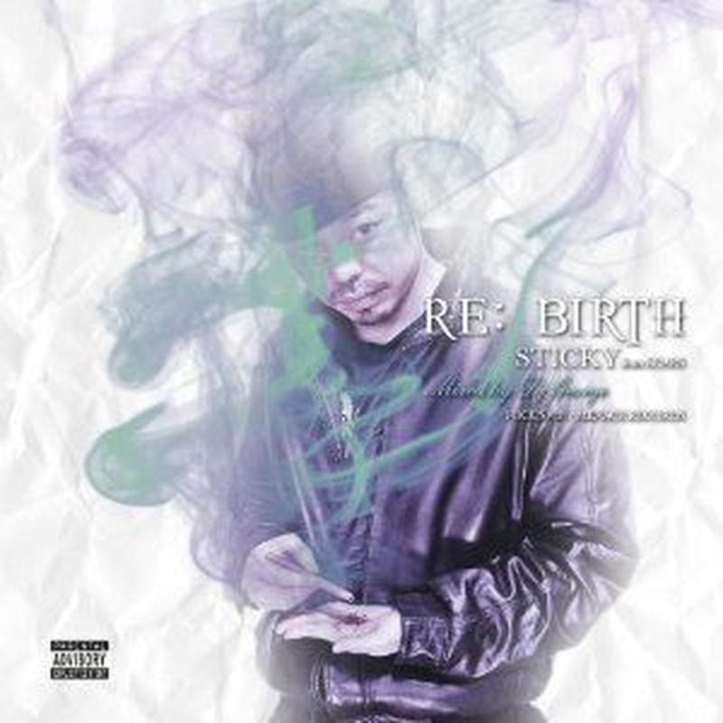 STICKY / RE:BIRTH [MIX CD]