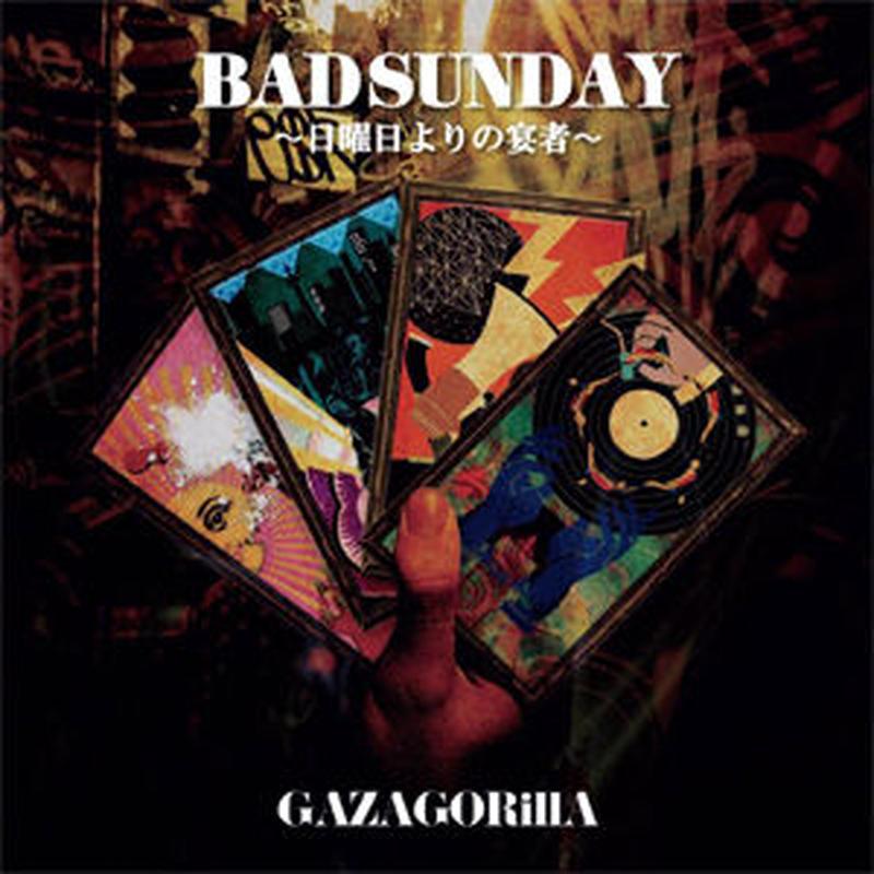 GAZAGORillA / BAD SUNDAY -日曜日よりの宴者- [CD]
