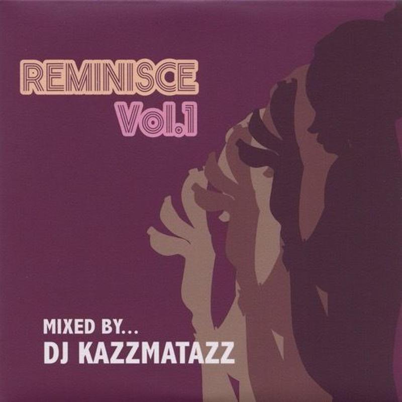 DJ KAZZMATAZZ - REMINISCE VOL.1 [MIX CD]