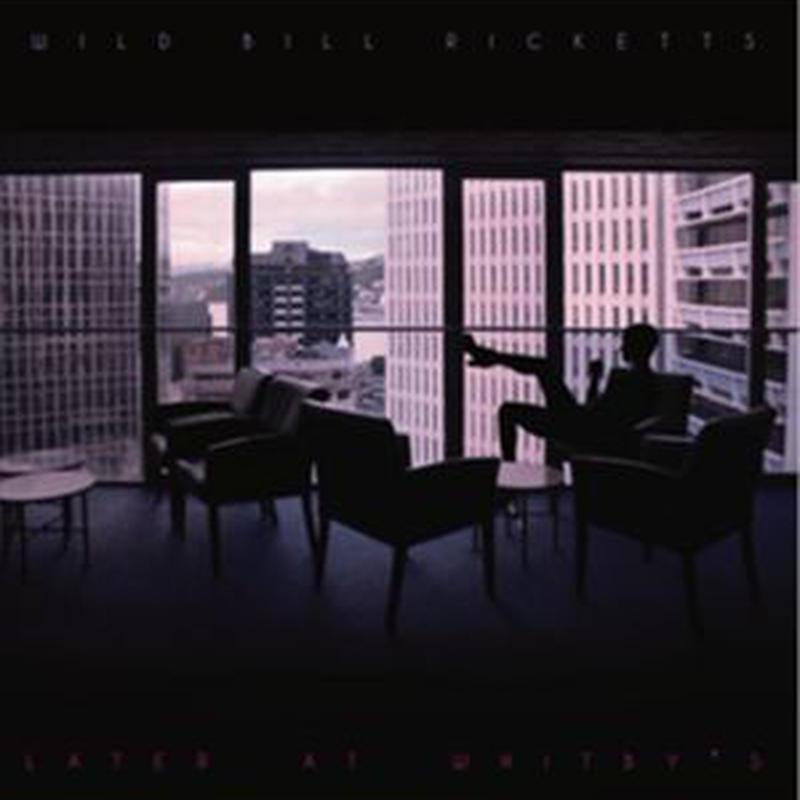 WILD BILL RICKETTS / LATER AT WHITBY'S [LP]