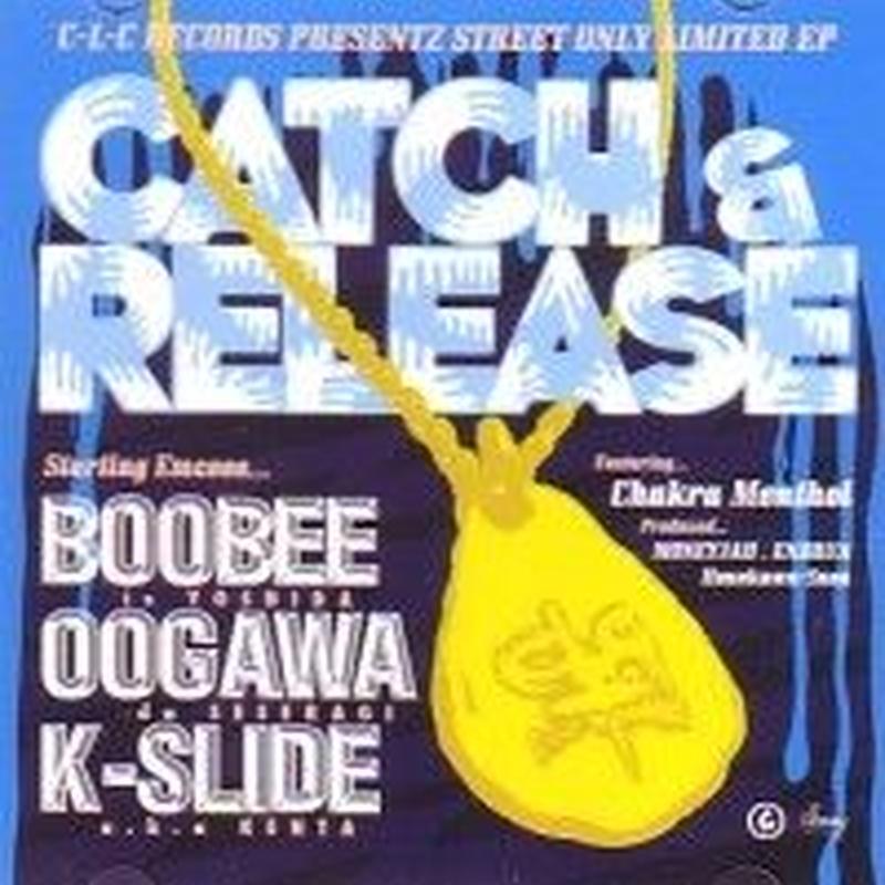 BOOBEE & OOGAWA & K-SLIDE / CATCH & RELEASE [CD]