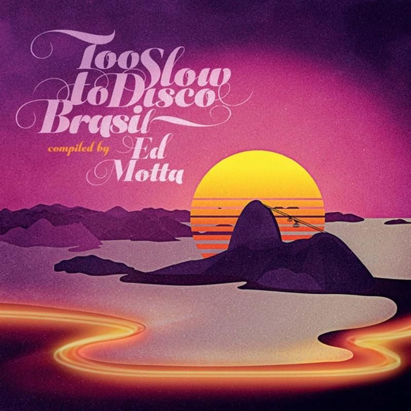 V.A.  /  ED MOTTA PRESENTS TOO SLOW TO DISCO BRASIL [2LP]