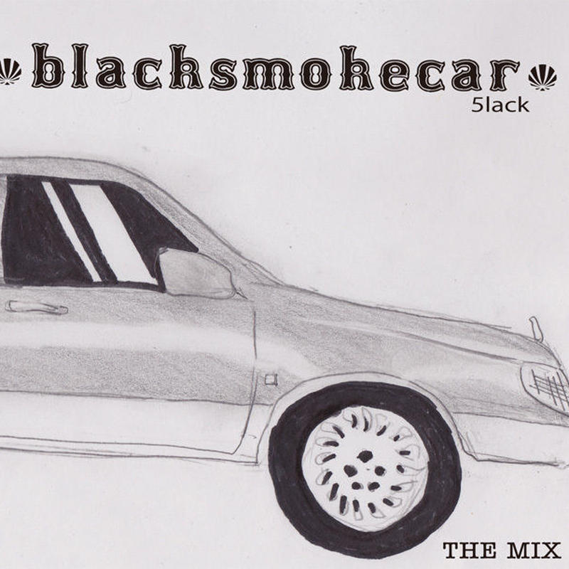 5lack / blacksmokecar [MIX CD]