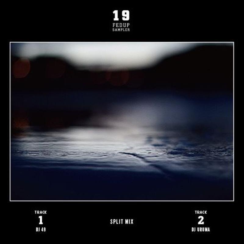 DJ 49 & DJ URUMA / Fedup Sampler Vol.19 [MIX CD]