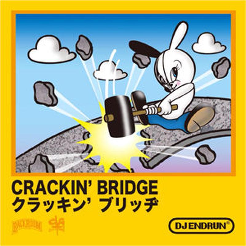 DJ ENDRUN / CRACKIN' BRIDGE [MIX CD]