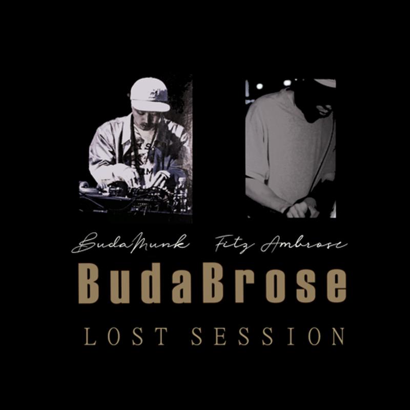 BudaBrose (Budamunk & Fitz Ambro$e) / Lost Session [CD-R]