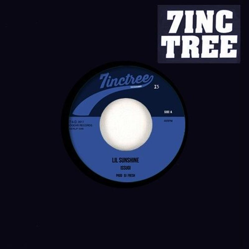 ISSUGI/16FLIP & DJ SHOE / 7INC TREE - Tree & Chambr - #15 / LIL SUNSHINE prod. DJ FRESH [7INCH]