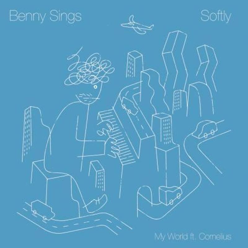 BENNY SINGS - SOFTLY / MY WORLD FT. CORNELIUS [7INCH]