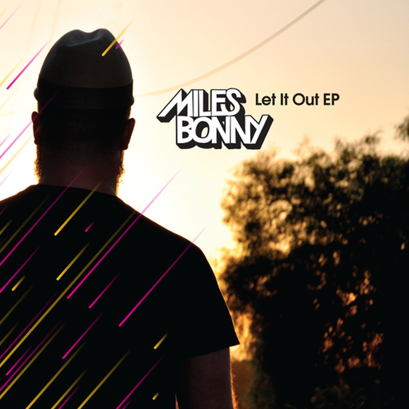 Miles Bonny / Let It Out EP (produced by Ta-ku) [12INCH]