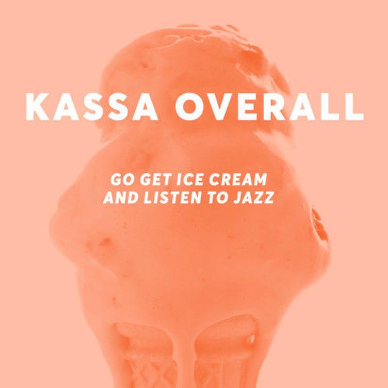 KASSA OVERALL / Go Get Ice Cream and Listen to Jazz [LP]