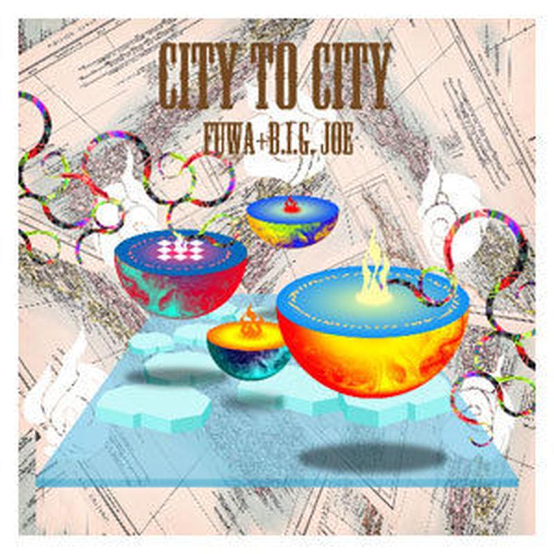 符和 feat B.I.G. JOE / City To City [12INCH]
