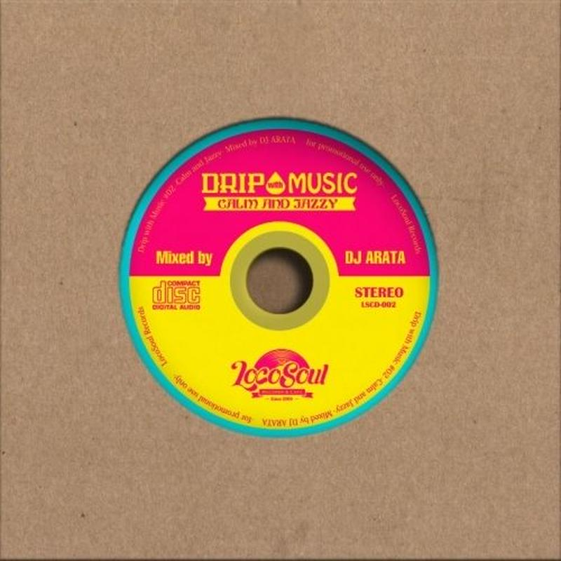 DJ ARATA / Calm & Jazzy -Dripwith Music2- [MIX CD]