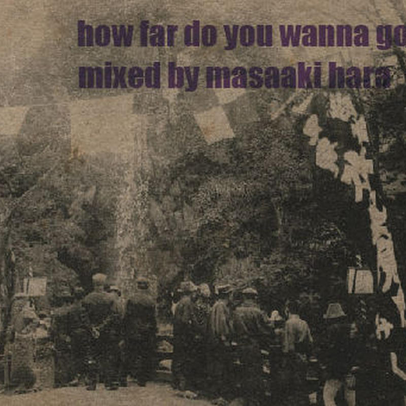 masaaki hara / how far do you wanna go? [MIX CD]