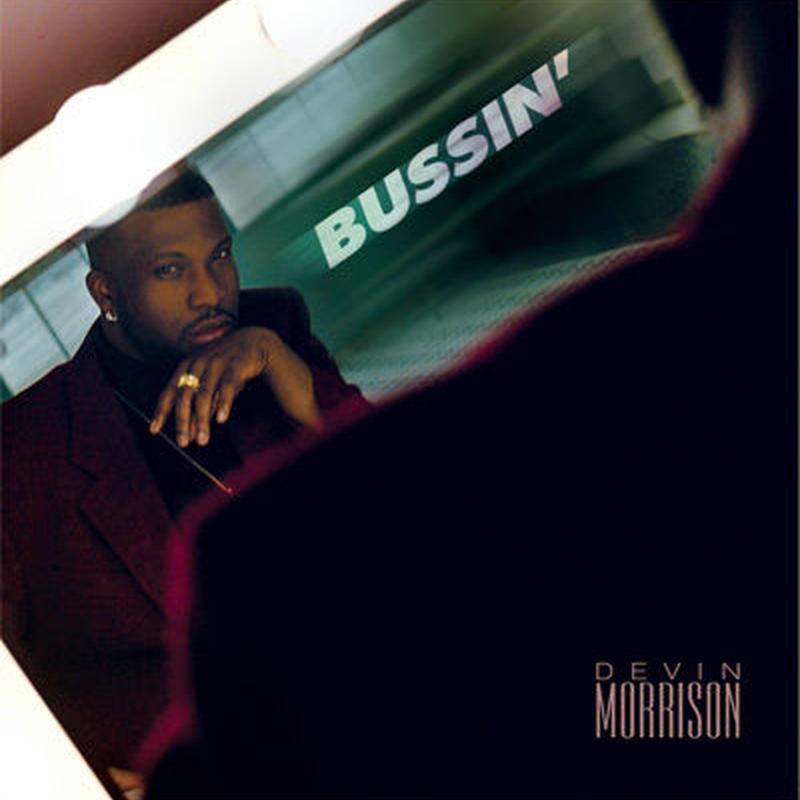 DEVIN MORRISON / BUSSIN' [TAPE]