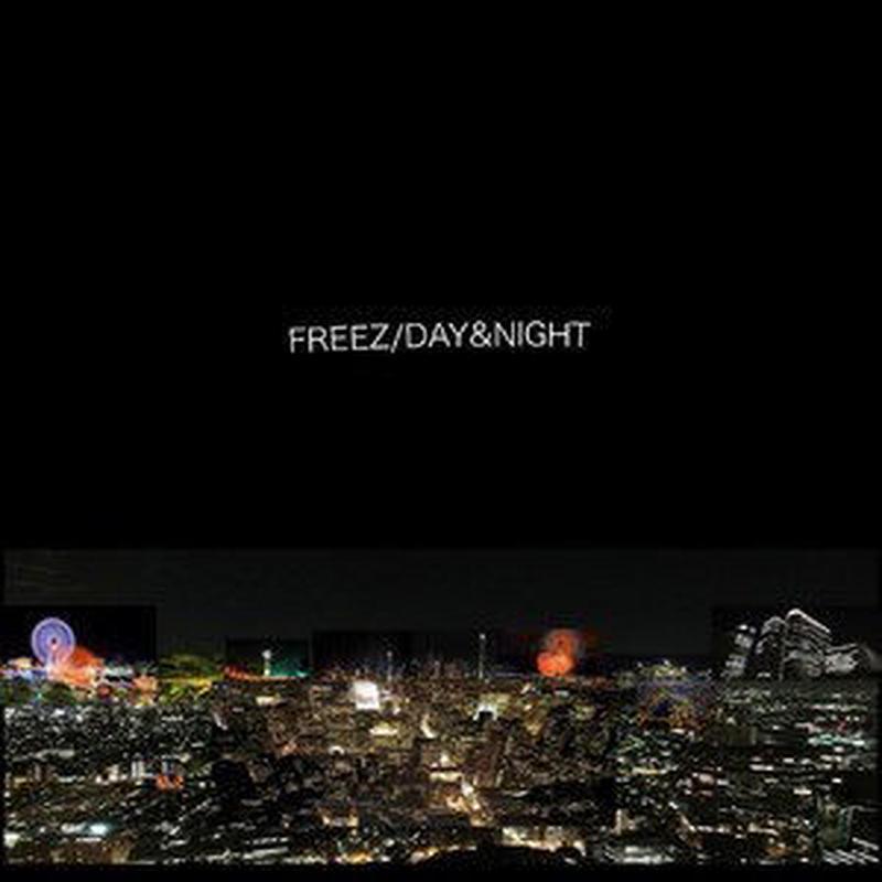 FREEZ / DAY&NIGHT EP [CD]