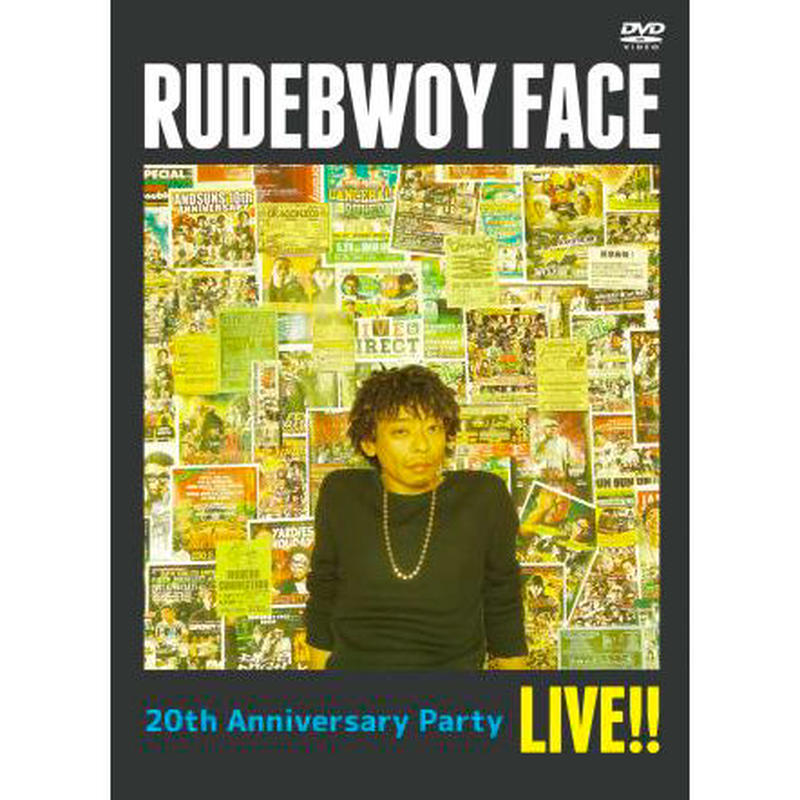 1/16 - RUDEBWOY FACE - RUDEBWOY FACE / 20TH ANNIVERSARY PARTY LIVE!! [DVD]