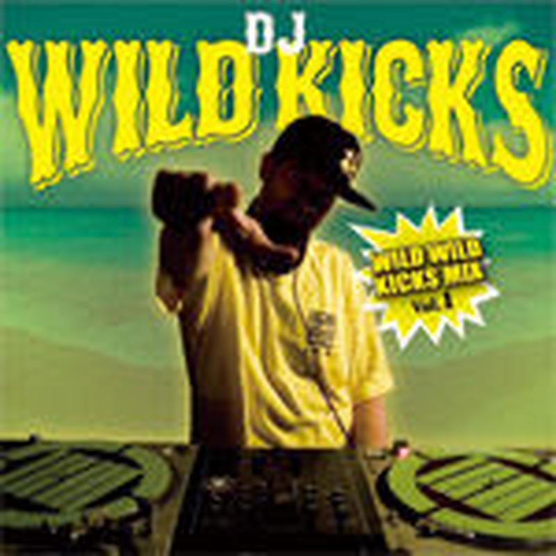 DJ WILD KICKS / WILD WILD KICKS MIX VOL.1 [MIX CD]