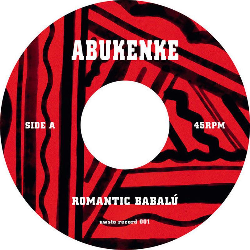 ROMANTIC BABALU / ABUKENKE-KURUKURUBEDE [7inch]