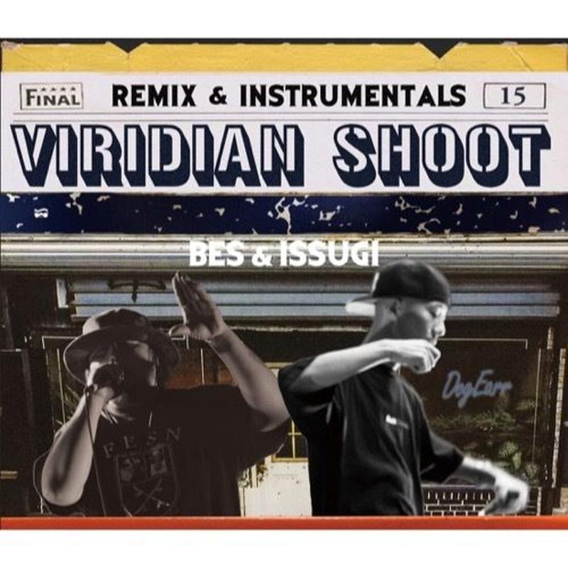 BES & ISSUGI / VIRIDIAN SHOOT -Remix & Instrumentals- [CD]