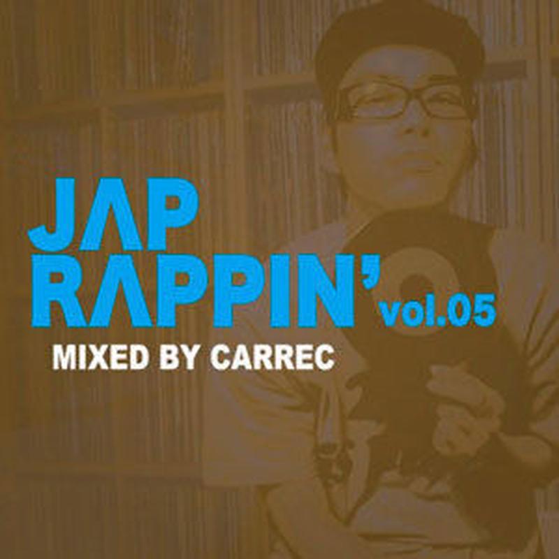 CARREC / JAP RAPPIN' VOLUME 05 [MIX CD]