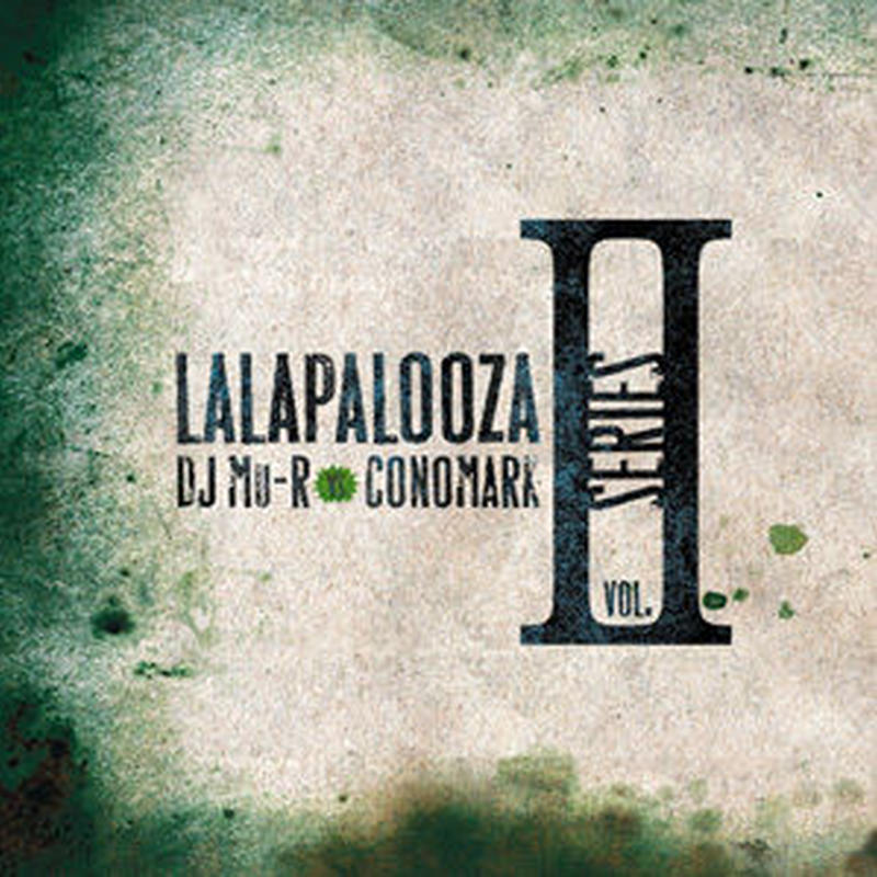 DJ Mu-R VS Conomark / Lalapalooza Series Vol.2 [MIX CD]