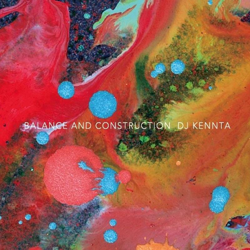 DJ KENNTA / BALANCE AND CONSTRUCTION [MIX CD]