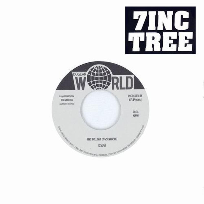 ISSUGI from MONJU / 7INC TREE feat. OYG,仙人掌 prod 16FLIP [7INCH]