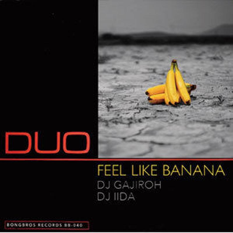 DJ GAJIROH & DJ IIDA / FEEL LIKE BANANA [MIX CD]