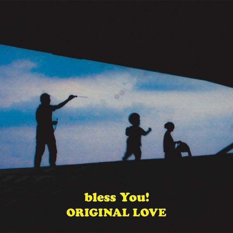 8/21 - オリジナル・ラブ / bless You! [LP]